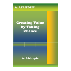Creating Value by Taking Chance
